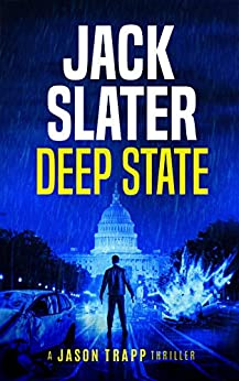 Deep State (Jason Trapp Book 1) by [Jack Slater]