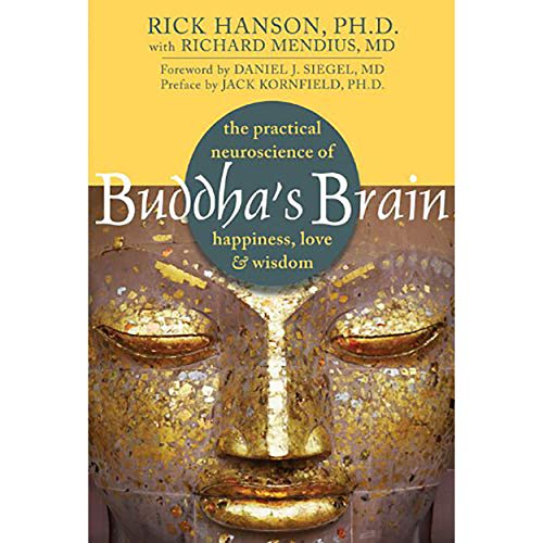 Compare Textbook Prices for Buddha's Brain: The Practical Neuroscience of Happiness, Love, and Wisdom 1st Edition ISBN 9781572246959 by Rick Hanson,Richard Mendius