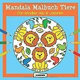 Mandala Malbuch Tiere für Kinder ab 6 Jahren