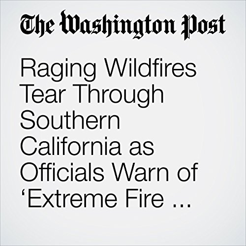 Raging Wildfires Tear Through Southern California as Officials Warn of 'Extreme Fire Danger' copertina