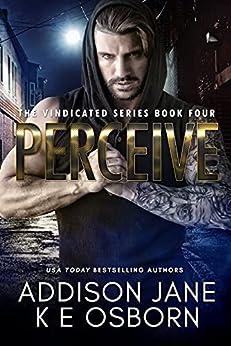 Perceive (The Vindicated Series Book 4) by [Addison  Jane, K E Osborn]