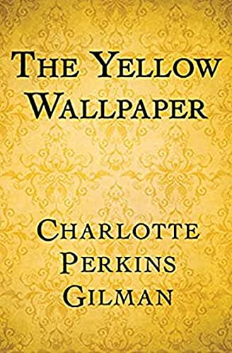 The Yellow Wallpaper illustrated (English Edition)