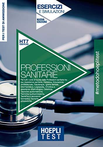 Hoepli Test. Professioni sanitarie. Esercizi e simulazioni. Per i test di ammissione all'università. Nuova ediz.