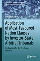 Application of Most-Favoured-Nation Clauses by Investor-State Arbitral Tribunals: Implications for the Developing Countries (International Law and the Global South)