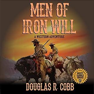 Men of Iron Will     A Western Adventure              Written by:                                                                                                                                 Douglas R. Cobb,                                                                                        Robert Hanlon                               Narrated by:                                                                                                                                 Richard J. Bennett                      Length: 4 hrs and 44 mins     Not rated yet     Overall 0.0