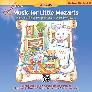Classroom Music for Little Mozarts-Student CD Bk 2: 19 Songs to Bring out the Music in Every Young Child