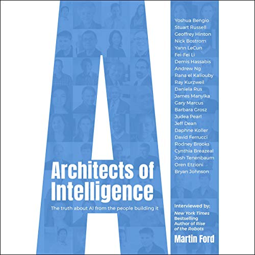 Architects of Intelligence Audiobook By Martin Ford cover art