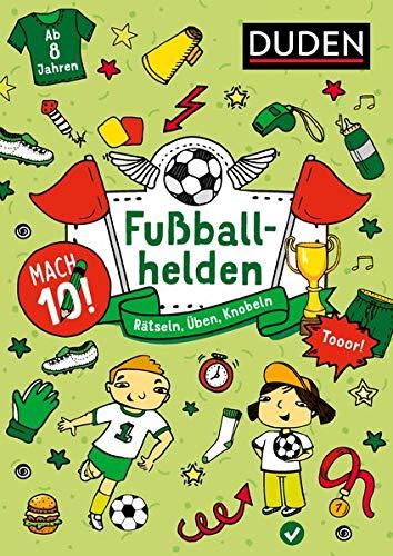 Mach 10! Fußballhelden - Ab 8 Jahren: Rätseln, Üben, Knobeln