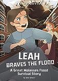 Leah Braves the Flood: A Great Molasses Flood Survival Story (Girls Survive)