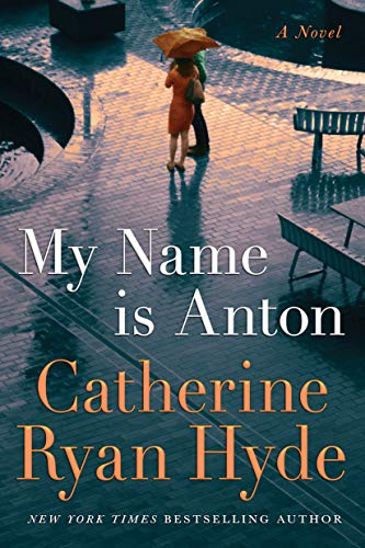 My Name is Anton: A Novel by [Catherine Ryan Hyde]