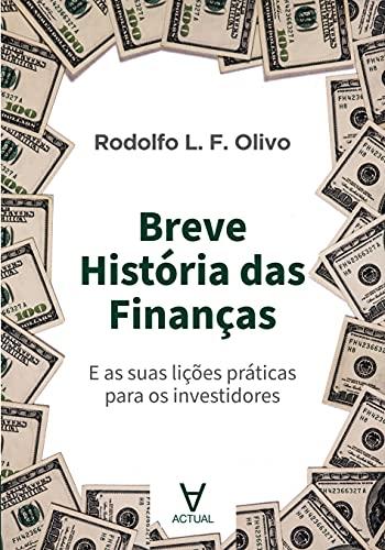Breve História das Finanças: e as Suas Lições Práticas Para os Investidores