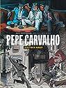 Pepe Carvalho, tome 2 : La solitude du manager par Hernan