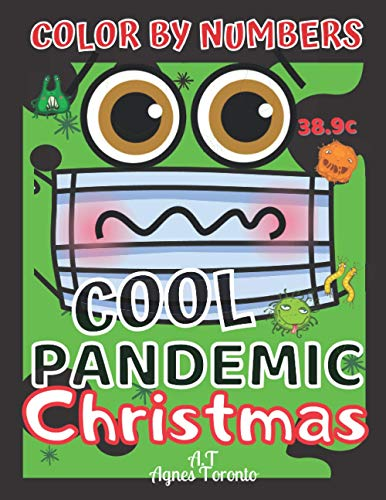 Color by Numbers Pandemic Cool Christmas: Coloring Book for Gift For all Teens, Adults & Children, hilarious illustrations
