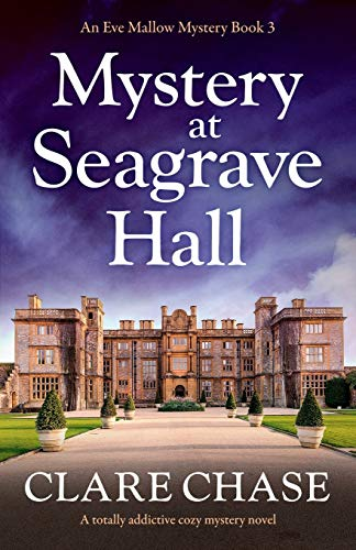 Mystery at Seagrave Hall: A totally addictive cozy mystery novel (An Eve Mallow Mystery)
