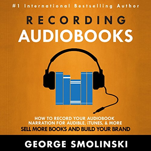 Recording Audiobooks: How to Get Started Recording Your Audiobook for Audible audiobook cover art
