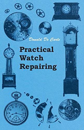 Practical Watch Repairing (English Edition)