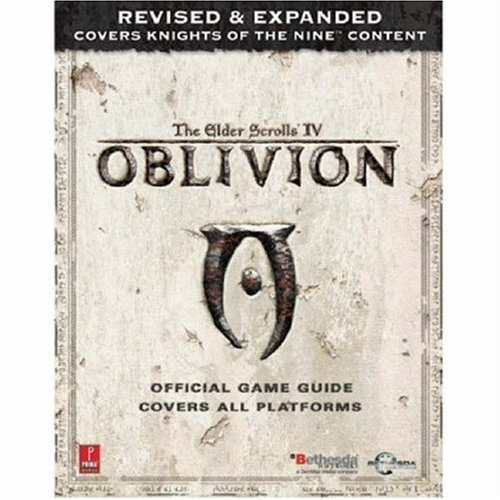 Elder Scrolls IV: Oblivion -- Revised & Expanded (Xbox360, PC, PS3): Prima Official Game Guide: Official Game Guide - Covers Knights of the Nine Content