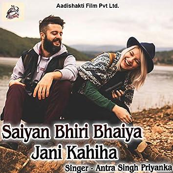 Saiyan Bhiri Bhaiya Jani Kahiha