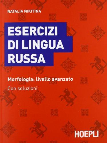 Esercizi di lingua russa. Morfologia: livello avanzato. Con soluzioni