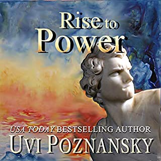 Rise to Power     The David Chronicles, Volume 1              By:                                                                                                                                 Uvi Poznansky                               Narrated by:                                                                                                                                 David George                      Length: 7 hrs and 38 mins     Not rated yet     Overall 0.0
