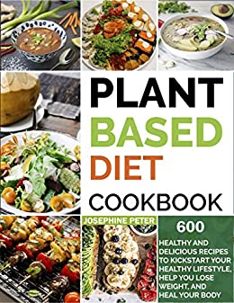 Plant Based Diet Cookbook by Josephine Peter ebook deal