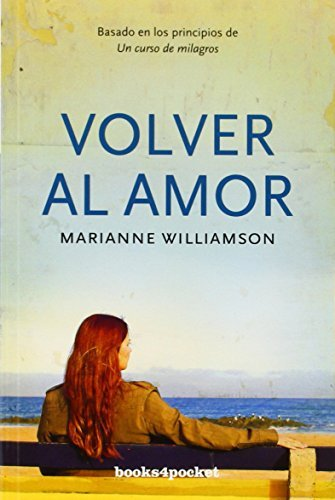 Volver al Amor by Marianne Williamson (January 01,2008)