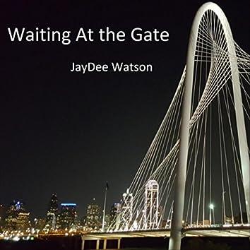 Waitin' at the Gate
