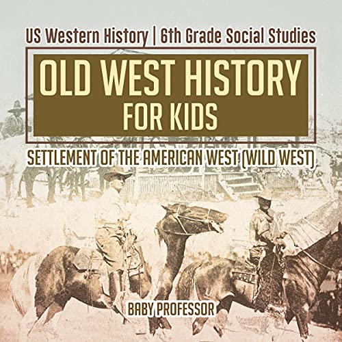 Old West History for Kids - Settlement of the American West (Wild West) cover art
