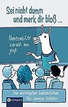 Sei nicht dumm und merk dir bloß....: Die wichtigsten Eselsbrücken für clevere Schüler
