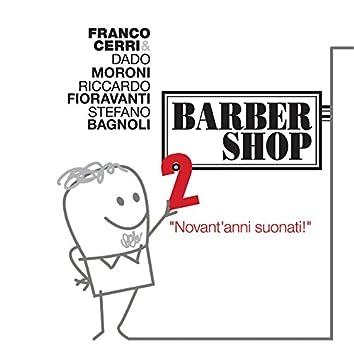 Barber Shop, Vol. 2 (Novant'anni suonati)