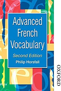 Advanced French Vocabulary Second Edition (Advanced Vocabulary) by Philip Horsfall(2014-11-01)