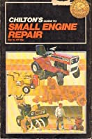 Chilton's Guide to Small Engine Repair-Up to 20 HP 0801973791 Book Cover