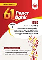 61 Paper Bank: ICSE Class 10 for 2021 Examination (Model Specimen Papers)