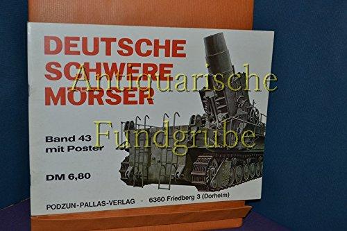 Das Waffen - Arsenal, Band 43 / Deutsche Schwere Mörser