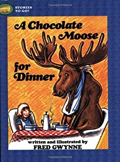 A Chocolate Moose for Dinner (Stories to Go!) by Fred Gwynne (2005-01-06)