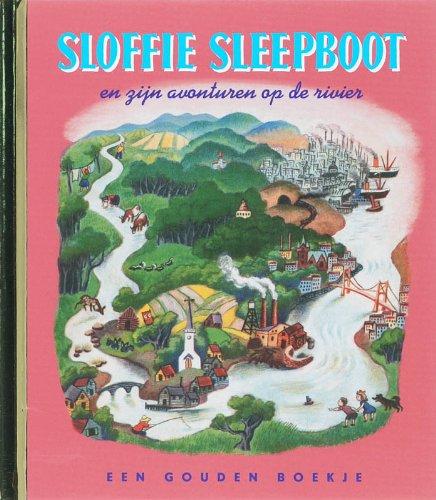 Sloffie Sleepboot en zijn avonturen op de rivier: gouden boekje original - onverkorte uitgave (Gouden boekjes)