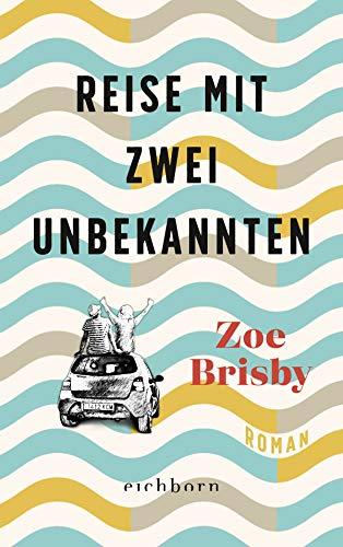 Buchseite und Rezensionen zu 'Reise mit zwei Unbekannten: Roman' von Zoe Brisby