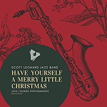 Have Yourself A Merry Little Christmas (Jazz Lounge Performance) (Remaster)