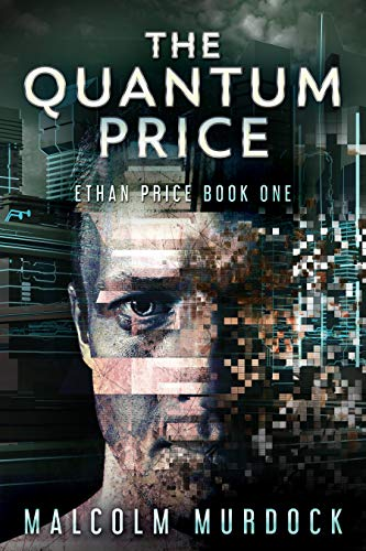 The Quantum Price: Ethan Price Book One by [Malcolm Murdock]