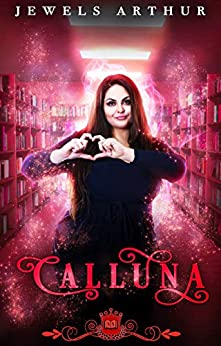 Calluna: A Paranormal RomCom (Spell Library Book 4) by [Jewels Arthur, Silver Springs Library]