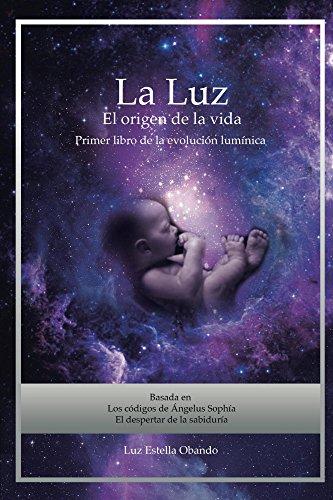 La Luz el origen de la Vida (Libros de los códigos de Angelus ...