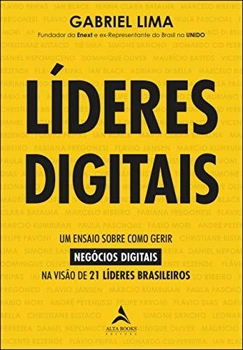 Líderes digitais: um ensaio sobre como gerir negócios digitais na visão de 21 líderes brasileiros