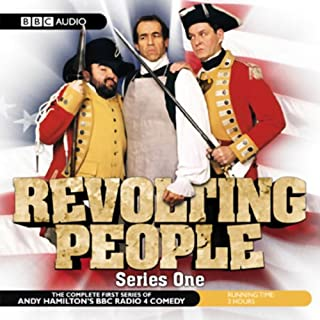 Revolting People     Series 1              By:                                                                                                                                 Andy Hamilton                               Narrated by:                                                                                                                                 Andy Hamilton andJay Tarses                      Length: 2 hrs and 48 mins     160 ratings     Overall 4.5