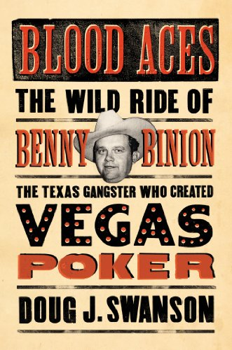 Image of Blood Aces: The Wild Ride of Benny Binion, the Texas Gangster Who Created Vegas Poker