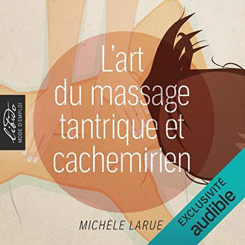 Couverture de L'art du massage tantrique et cachemirien