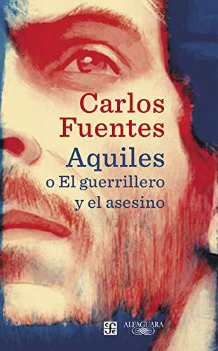 Aquiles o El guerrillero y el asesino (Alfaguara)
