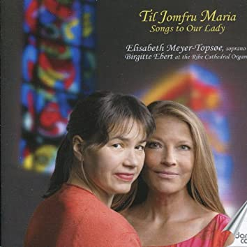 Til Jomfru Maria - Songs to Our Lady