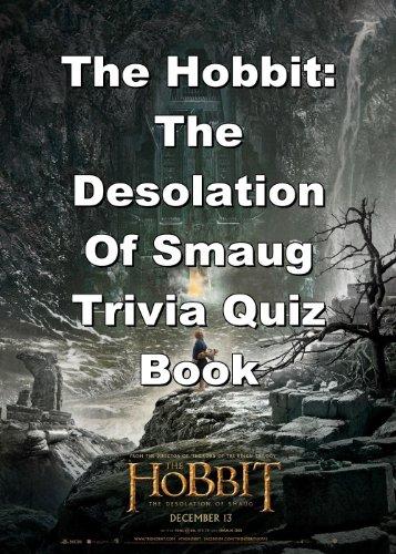 The Hobbit: The Desolation Of Smaug Trivia Quiz Book (English Edition)