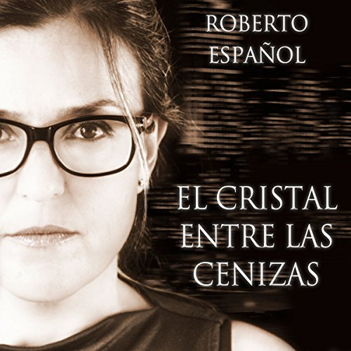 El cristal entre las cenizas [The Crystal Between the Ashes] audiobook cover art