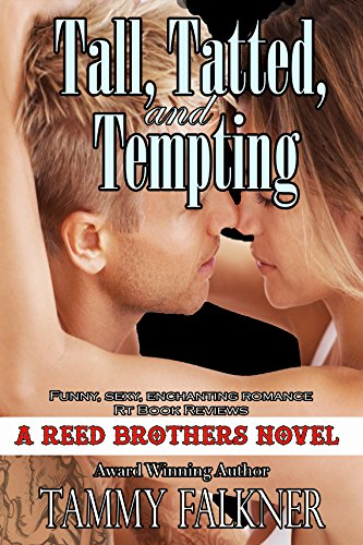 Tall, Tatted, and Tempting (The Reed Brothers Series Book 1) by [Tammy Falkner]